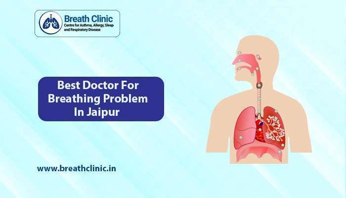 doctor for breathing problem in Jaipur